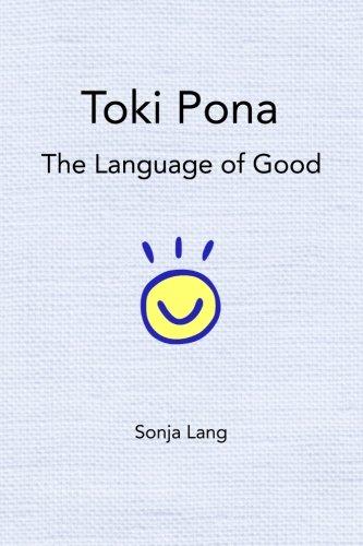 9780978292300: Toki Pona: The Language of Good