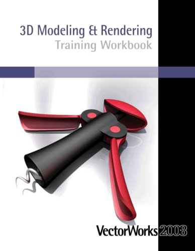 9780978304256: VectorWorks 2008 3D Modeling & Rendering