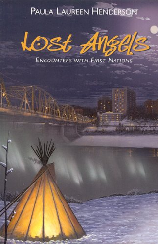 Lost Angels: Encounters with First Nations: Paula Laureen Henderson