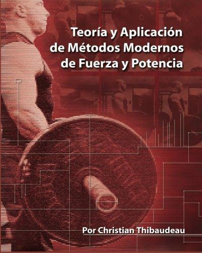 9780978319410: Teoria y Aplicacion de Metodos Modernos de Fuerza y Potencia: Metodos modernos para obtener super-fuerza