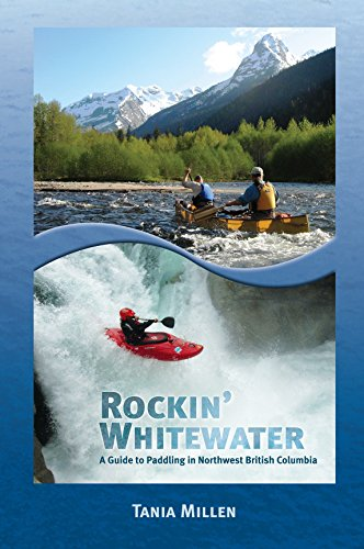 9780978319571: Rockin' Whitewater: A Guide to Paddling in Northwest British Columbia