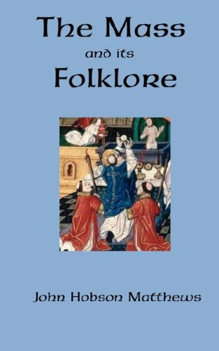 The Mass and its Folklore: John Hobson Matthews