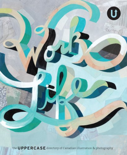 9780978326814: Work/Life: the UPPERCASE directory of Canadian Illustration & Photography