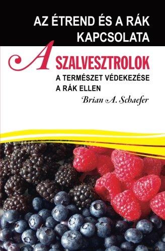 9780978327453: A Salvestrol: A természet védekezése a rák ellen: Az étrend és a rák kapcsolata