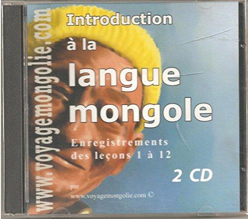 9780978354404: Introduction à la langue mongole (2CD audio)