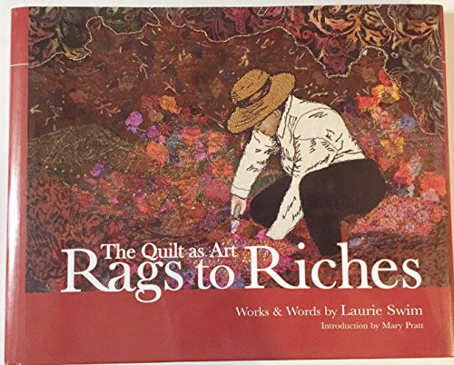 9780978354800: The Quilt as Art: Rags to Riches