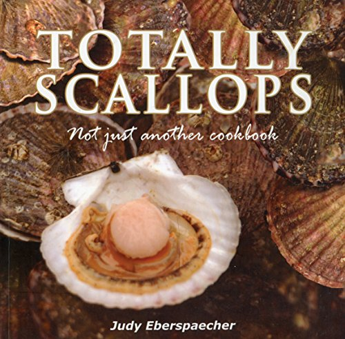 9780978354992: Totally Scallops : Not just Another Cookbook