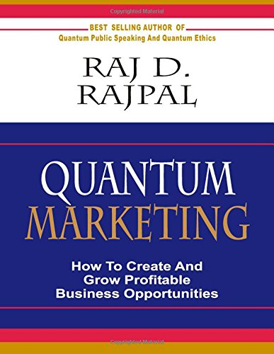 QUANTUM MARKETING- how to create and grow profitable business opportunities