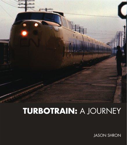 Turbotrain: A Journey: Shron, Jason