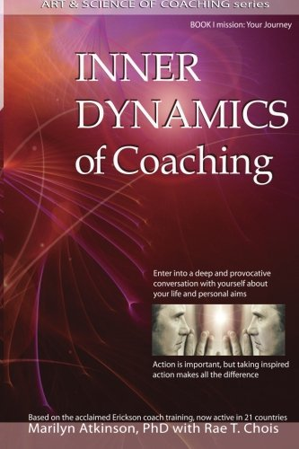 Inner Dynamics of Coaching: Marilyn Atkinson/ Rae T. Chois