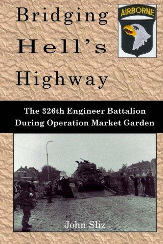 9780978383862: Bridging Hell's Highway: The U.S. 326th Engineer Battalion During Operation Market Garden