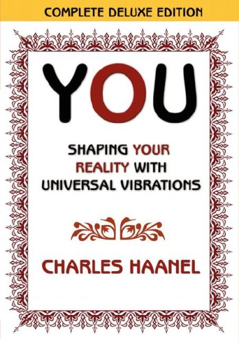 9780978388324: You Shaping Your Reality with Universal Vibrations by Charles Haanel