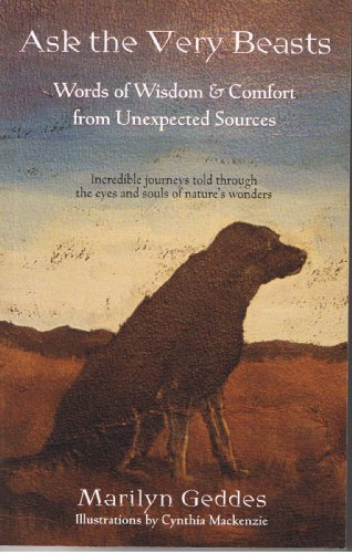 Ask the Very Beasts: Words of Wisdom & Comfort From Unexpected Sources: Marilyn Geddes