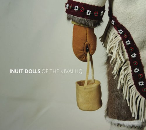 9780978389260: Inuit Dolls of the Kivalliq