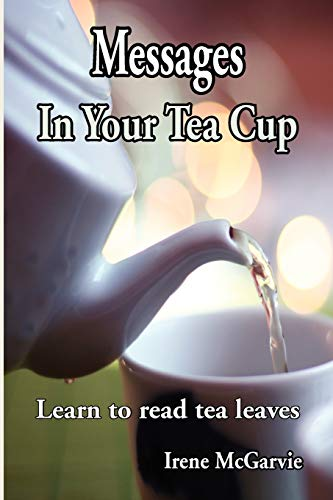 9780978393960: Messages In Your Tea Cup: Learn to read tea leaves