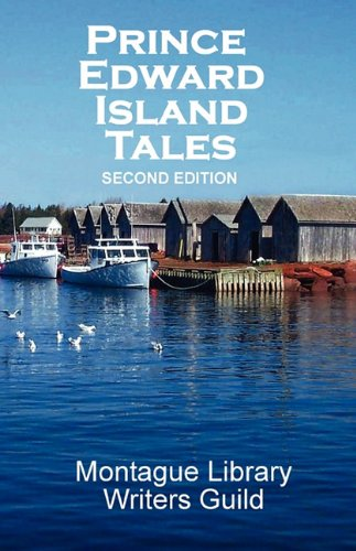 Prince Edward Island Tales 2nd Ed (Paperback): Montague Library Writers