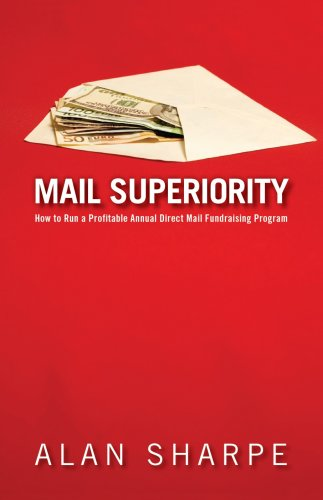 9780978405366: Mail Superiority: How to Run a Profitable Annual Direct Mail Fundraising Program