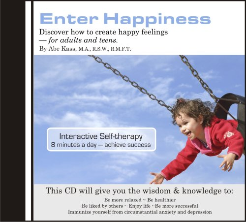 9780978409715: Enter Happiness: Get Rid of Your Sad and Unhappy Feelings & Learn to be Happy.