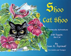 Shoo Cat Shoo A Bermuda Adventure with: Joan K. Aspinall
