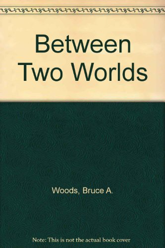 9780978423612: Between Two Worlds