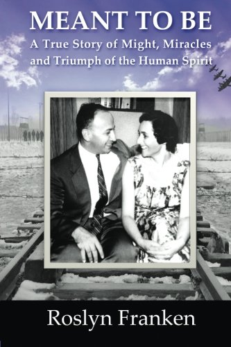 Meant To Be: A True Story of Might, Miracles and Triumph of the Human Spirit: Ms. Roslyn Franken