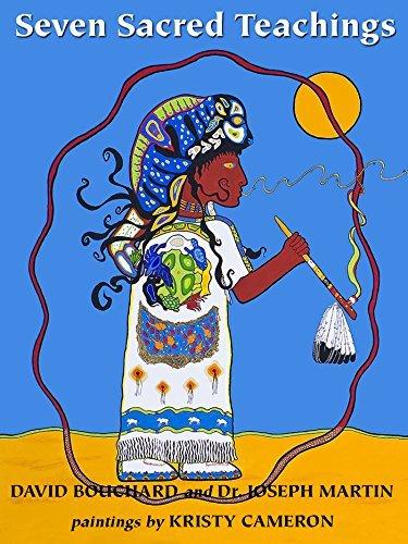 Seven Sacred Teachings: Niizhwaaswi Gagiikwewin: David Bouchard; Dr.