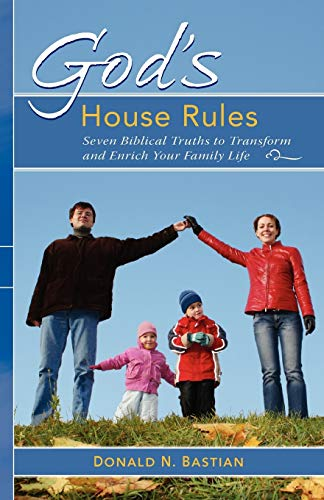9780978440206: God's House Rules: Seven Biblical Truths to Transform and Enrich Your Family Life