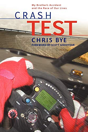 Crash Test: My Brothers Accident and the Race of Our Lives: Chris Bye