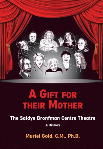 9780978449704: A Gift for Their Mother: The Saidye Bronfman Centre Theatre: A History