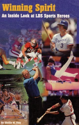 9780978460228: Winning Spirit: An Inside Look at LDS Sports Heroes (1997 Printing)