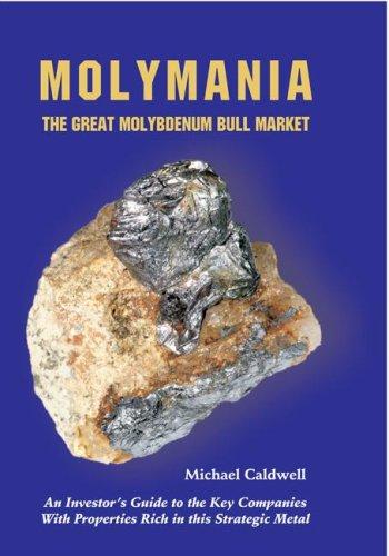 9780978462000: Molymania: The Great Molybdenum Bull Market