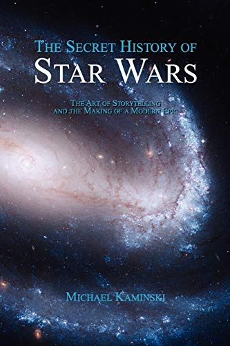 9780978465230: The Secret History of Star Wars: The Art of Storytelling and the Making of a Modern Epic