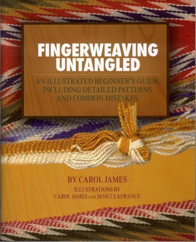 Fingerweaving Untangled an Illustrated Beginner's Guide Including Detailed Patterns and Common...