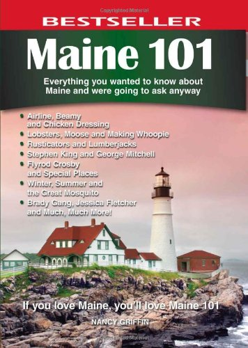 9780978478490: Maine 101: Everything You Wanted to Know About Maine and Were Going to Ask Anyway