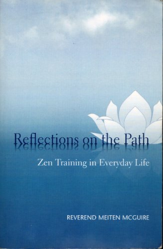 Reflections on the Path: Zen Training in Everyday Life: Meiten McGuire