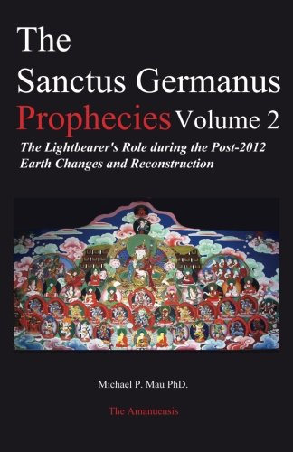9780978483548: The Sanctus Germanus Prophecies Volume 2: The Lightbearer's Role during the Post-2012 Earth Changes and Reconstruction