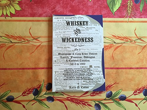 9780978487522: Whiskey and Wickedness No 3 Mississippi and Carp River Valleys; Lanark, Frontenac, Addington and Carleton Counties 1815-1900