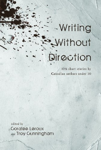 Writing Without Direction: 10 1/2 Short Stories: editor, Coralee LeRoux,