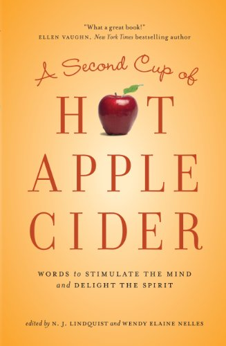A Second Cup of Hot Apple Cider: Words to Stimulate the Mind and Delight the Spirit