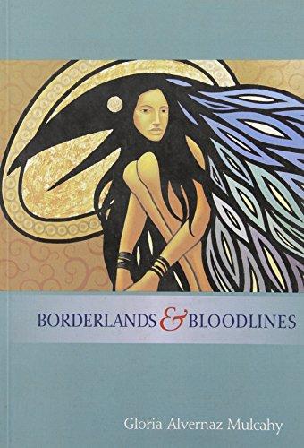 Borderlands & Bloodlines: Mulcahy, Gloria Alvernaz