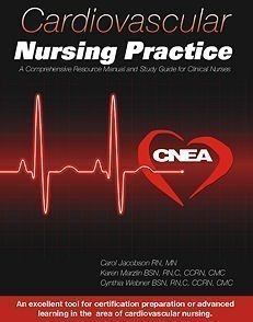 9780978504502: Cardiovascular Nursing Practice: A Comprehensive Resource Manual and Study Guide for Clinical Nurses