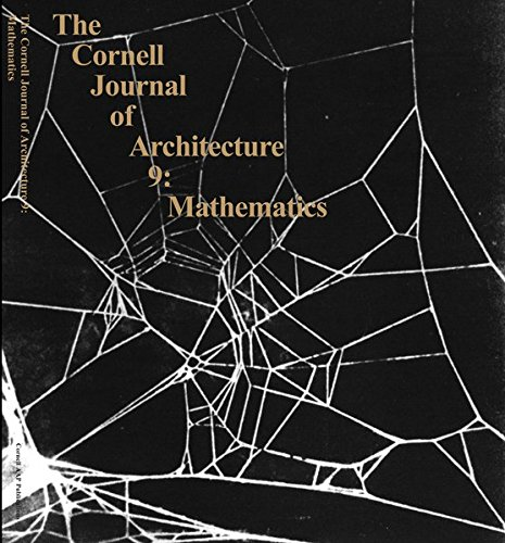 9780978506124: Mathematics: From the Ideal to the Uncertain (The Cornell Journal of Architecture, No. 9)