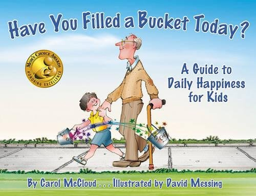 9780978507510: Have You Filled a Bucket Today? A Guide to Daily Happiness for Kids