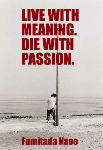 9780978508456: Live with Meaning. Die with Passion.