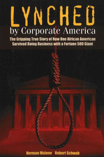 9780978509439: Lynched by Corporate America: The Gripping True Story of How One African American Survived Doing Business with a Fortune 500 Giant