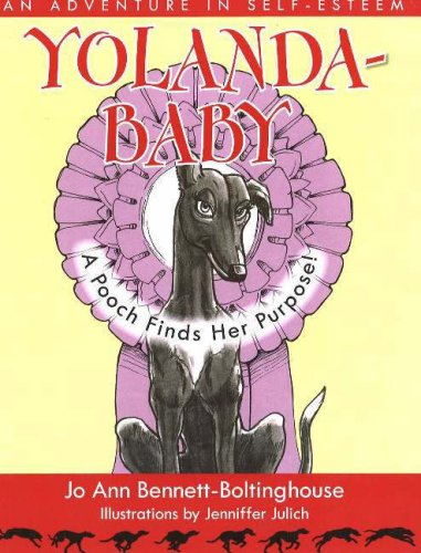 YolandaBaby: A Pooch Finds Her Purpose: Jo Ann Bennett-Boltinghouse