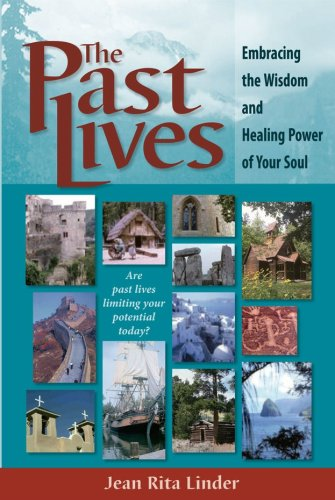 9780978515904: The Past Lives: Embracing the Wisdom and Healing Power of Your Soul