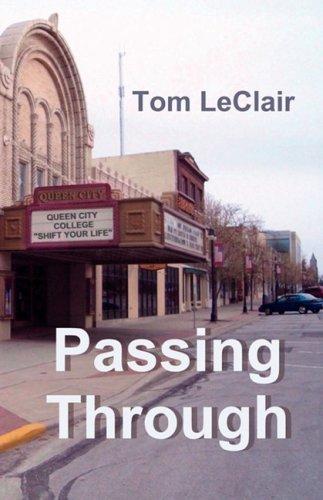 Passing Through: A Novel: Tom LeClair