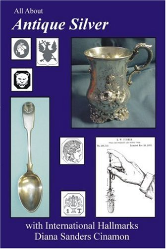 All About Antique Silver with International Hallmarks: Diana Sanders Cinamon
