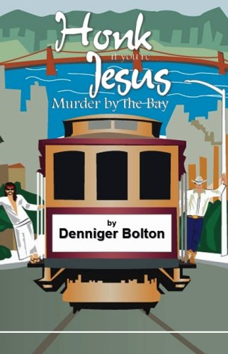 Honk If You're Jesus - Murder by: Denniger Bolton